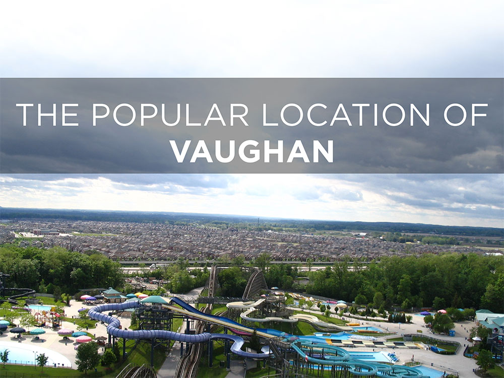 The Popular Location Of Vaughan