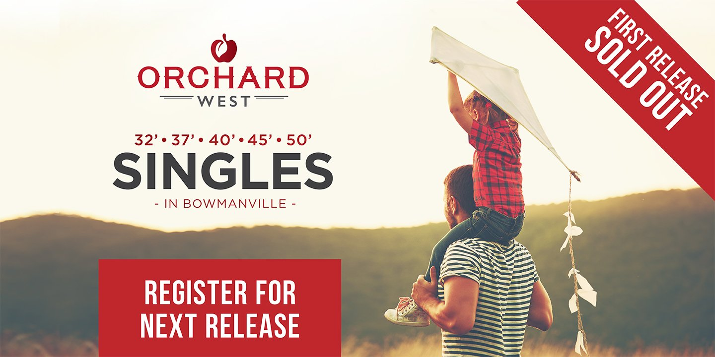 New Release of Homes in Bowmanville Orchard West